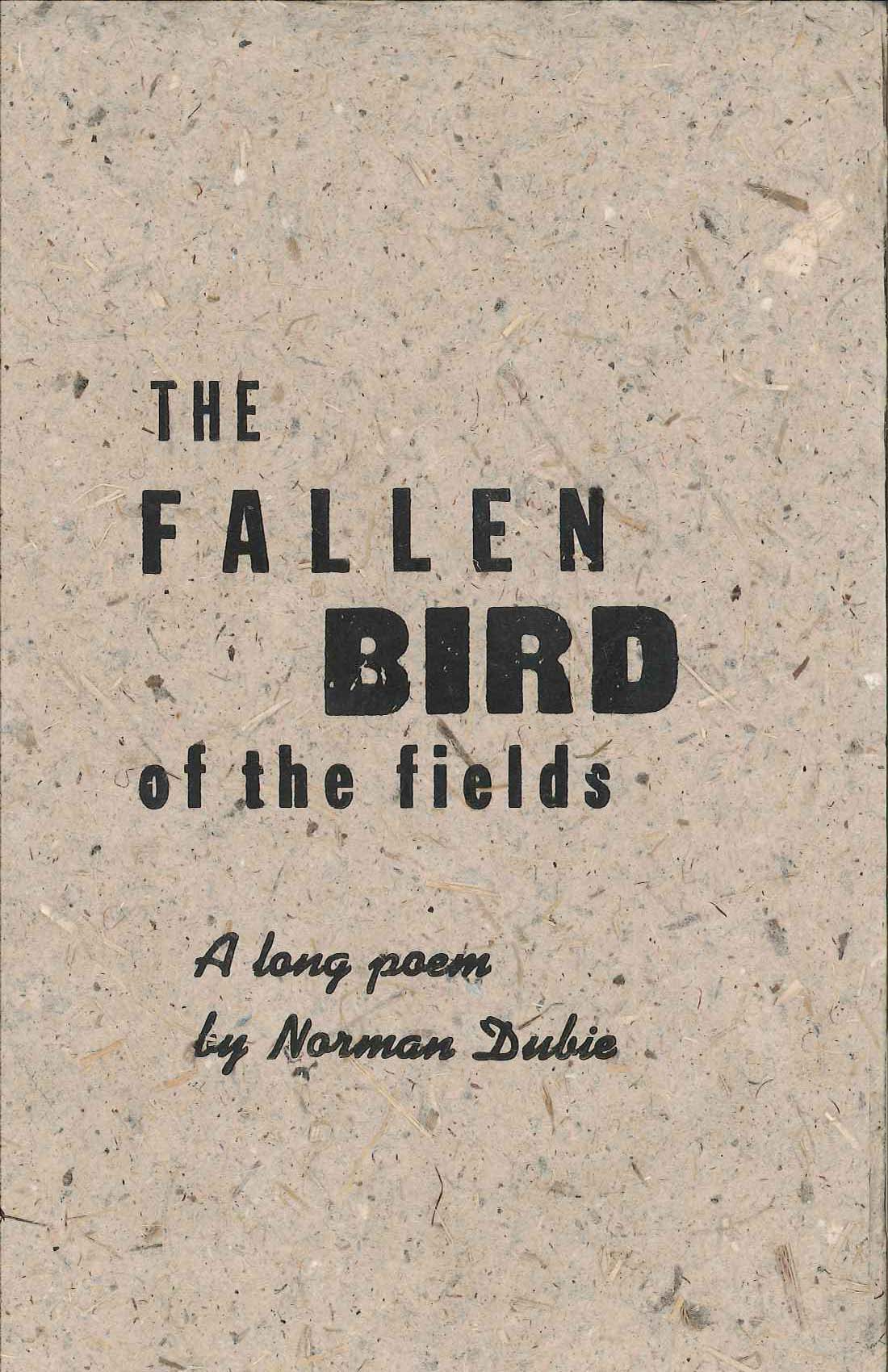 The Fallen Bird of the Fields by Norman Dubie
