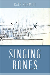 Singing Bones by Kate Schmitt  - Free Shipping