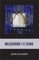 Measuring the Dark by Kate Gleason